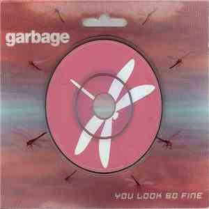 Garbage - You Look So Fine mp3 flac
