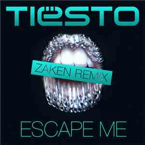 Tiësto Feat. C.C. Sheffield - Escape Me (Zaken Remix) mp3 flac