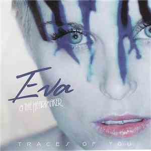 Eva & The Heartmaker - Traces Of You mp3 flac