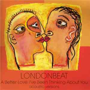 Londonbeat - A Better Love / I've Been Thinking About You (Acoustic Versions) mp3 flac