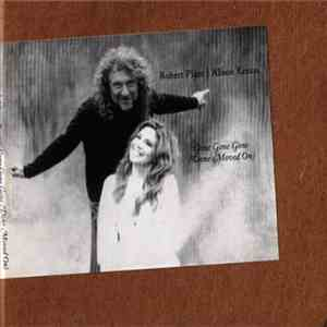 Robert Plant | Alison Krauss - Gone, Gone, Gone (Done, Moved On) mp3 flac