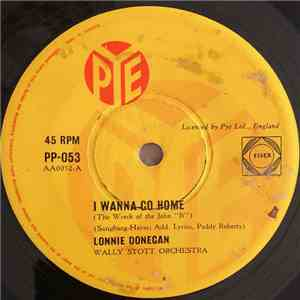 "Lonnie Donegan - I Wanna Go Home (The Wreck Of The John ""B"") mp3 flac"