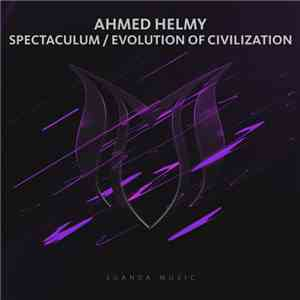 Ahmed Helmy - Spectaculum / Evolution Of Civilzation mp3 flac