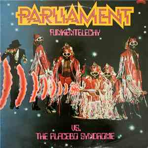 Parliament - Funkentelechy Vs. The Placebo Syndrome mp3 flac