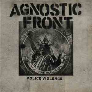 Agnostic Front - Police Violence mp3 flac