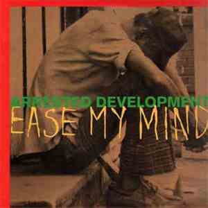 Arrested Development - Ease My Mind mp3 flac