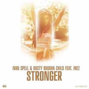 Ivan Spell & Dusty Buddha Child Feat. Inez  - Stronger mp3 flac