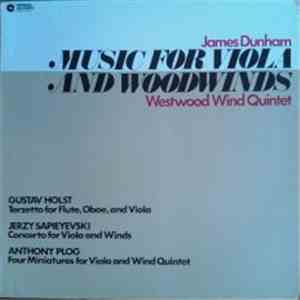 James Dunham, Westwood Wind Quintet - Gustav Holst / Jerzy Sapieyevski / Anthony Plog - Music For Viola And Woodwinds mp3 flac