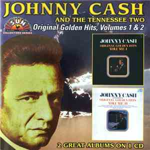 Johnny Cash And The Tennessee Two - Original Golden Hits Volume I / Original Golden Hits Volume II mp3 flac