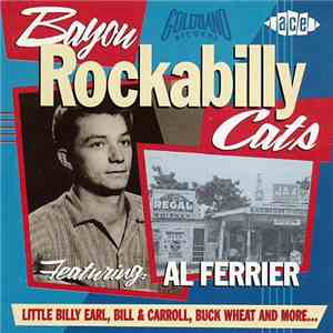 Various - Bayou Rockabilly Cats Featuring: Al Ferrier mp3 flac
