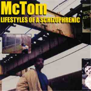 Mc Tom - Lifestyles Of A Schizophrenic mp3 flac