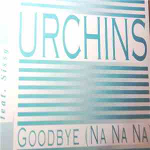 The Urchins  Feat. Sissy  - Goodbye (Na Na Na) mp3 flac