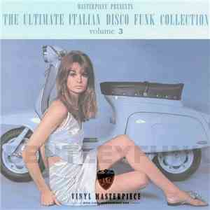 Various - The Ultimate Italian Disco Funk Collection (Volume 3) mp3 flac