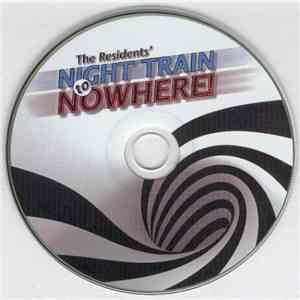 The Residents - Night Train To Nowhere! mp3 flac