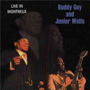 Buddy Guy And Junior Wells - Live In Montreux mp3 flac