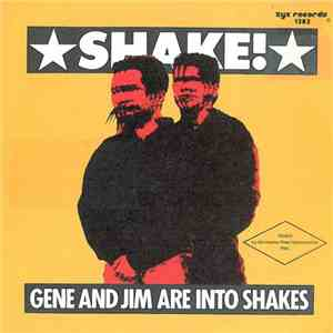 Gene And Jim Are Into Shakes - Shake! mp3 flac