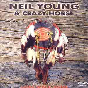 Neil Young & Crazy Horse - Long Walk Home mp3 flac