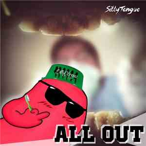 SillyTongue - All Out mp3 flac