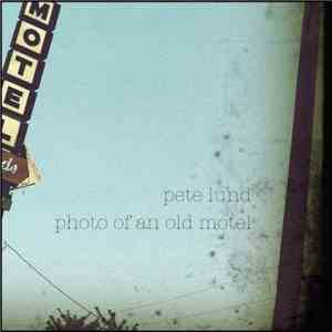 Pete Lund - Photo Of An Old Motel mp3 flac