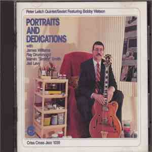 Peter Leitch Quintet | Peter Leitch Sextet Featuring Bobby Watson  - Portraits And Dedications mp3 flac