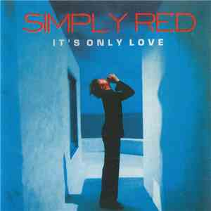 Simply Red - It's Only Love mp3 flac