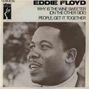 Eddie Floyd - Why Is The Wine Sweeter / People, Get It Together mp3 flac