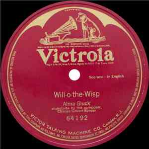 Alma Gluck - Will-O-The-Wisp mp3 flac