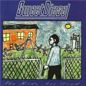 Sweet Diesel - The Kids Are Dead mp3 flac