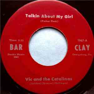 Vic And The Catalinas - Talkin About My Girl / Hello Girl mp3 flac
