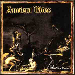 Ancient Rites  - Blasfemia Eternal mp3 flac