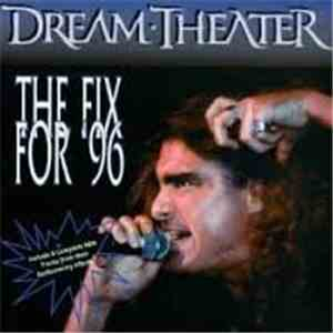Dream Theater - The Fix For 96 mp3 flac