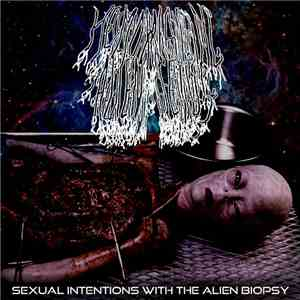 Hemorrhaging Alien Fetus - Sexual Intentions With The Alien Biopsy mp3 flac