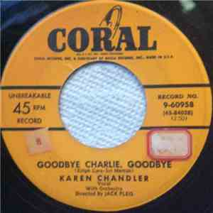 Karen Chandler - Goodbye Charlie, Goodbye / I'd Love To Fall Asleep (And Wake Up In Your Arms) mp3 flac