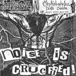 Mephistopheles Death Canister / Drunken Orgy Of Destruction - Noise Is Crucified! mp3 flac