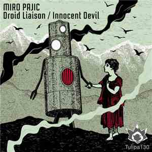 Miro Pajic - Droid Liason / Innocent Devil mp3 flac