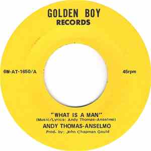 Andy Thomas-Anselmo - What Is A Man / Everything In Life Wants To Grow mp3 flac