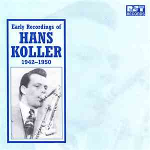Hans Koller - Early Recordings Of Hans Koller 1942-1950 mp3 flac