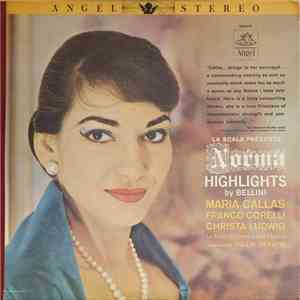 Maria Callas, Franco Corelli, Christa Ludwig, La Scala Orchestra And Chorus, Tullio Serafin - La Scala Presents 'Norma' · Highlights By Bellini mp3 flac