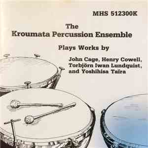 Kroumata Percussion Ensemble - Plays Cage, Cowell, Lundquist & Taira mp3 flac