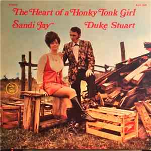 Sandi Jay / Duke Stuart With The Country Barons - The Heart Of A Honky Tonk Girl mp3 flac