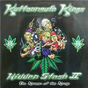 Kottonmouth Kings - Hidden Stash II: The Kream Of The Krop mp3 flac