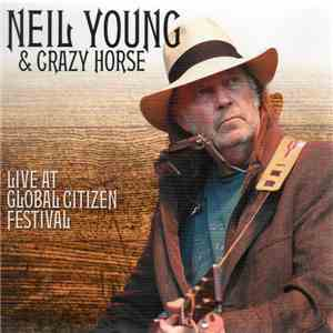 Neil Young & Crazy Horse - Live At Global Citizen Festival mp3 flac