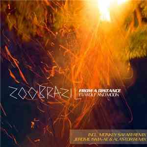 Zoo Brazil Ft/ Wolf & Moon - From A Distance mp3 flac