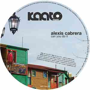 Alexis Cabrera - Can You Do It mp3 flac