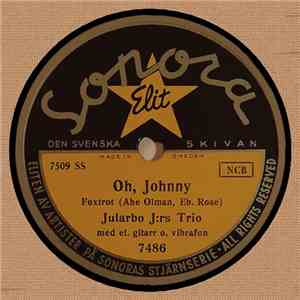 Jularbo J:rs Trio - Oh, Johnny / Crazy Rhythm mp3 flac