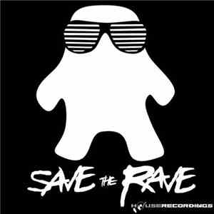Save The Rave - We Are The Rave mp3 flac