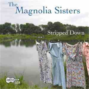The Magnolia Sisters - Stripped Down mp3 flac