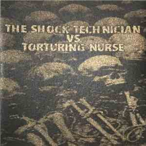 The Shock Technician Vs Torturing Nurse - 4 Untitled Live Sessions / Solant Naked Body mp3 flac