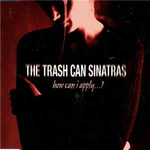The Trash Can Sinatras - How Can I Apply...? mp3 flac