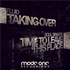 Fluid UK, Soul Sinners - Taking Over / Time To Leave This Place mp3 flac
